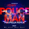 POLICEMAN (DJ KENNY FLOW MOOMBAH REMIX)