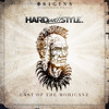 HARD With STYLE Origins - Last Of The Mohicanz