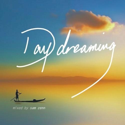 Daydreaming - mixed by Sam Zenn