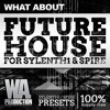 Future House For Sylenth1 & Spire [110 Presets, 21 Bass Loops, MIDI + Tutorial]