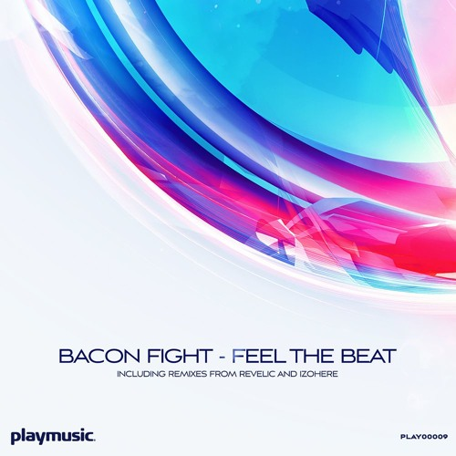 Bacon Fight - Feel The Beat