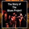 Story Of The Blues Project