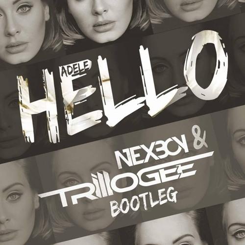 Adele - Hello (NEXBOY & TRILLOGEE Bootleg)