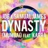JDG & Samual James - Dynasty (Mumbai) [feat. KARRA]