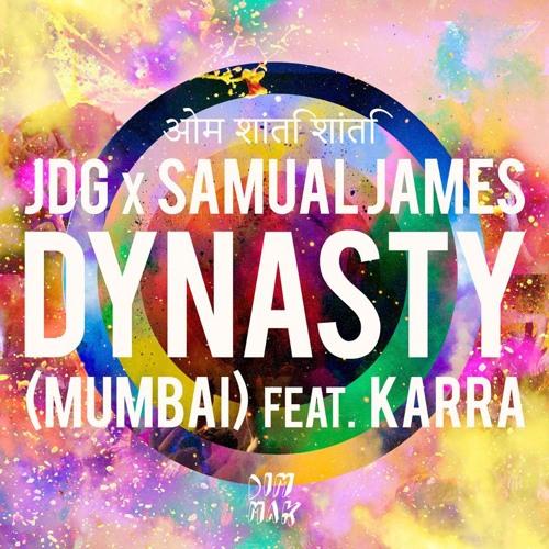 JDG & Samual James feat. Karra- Dynasty (Mumbai)(Naity Mashup)