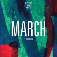 Electric Wire Hustle - March ft. Deva Mehal (Haioka remix)