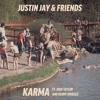 Download Justin Jay & Friends - Karma feat. Josh Taylor & Benny Bridges