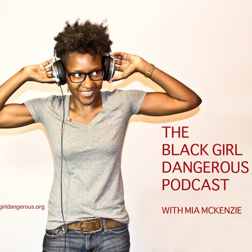 The Black Girl Dangerous Podcast 11.19.15: Patti's Pies, White Girl Tears & NBPoC F*ckery, Oh My!