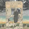 Recreational Drugs- A Song For Dogs
