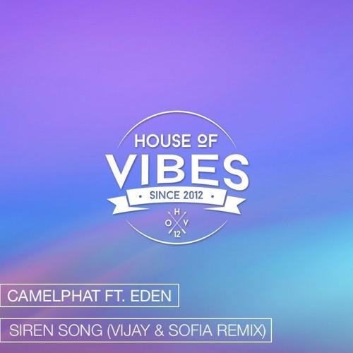 Camelphat Ft. Eden - Siren Song (Vijay & Sofia Remix)[Out Now]