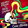 Henry Fong X Reid Stefan - Come Around Feat. Collie Buddz (Original Mix) [Free Download]