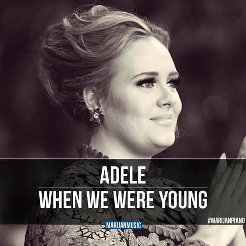 When We Were Young: If I Were A Writer And Not A Singer In 1 By Adele @ Like