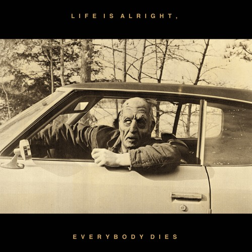 Kal Marks - Life Is Alright, Everybody Dies!