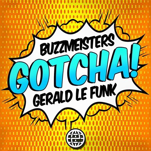 Buzzmeisters & Gerald Le Funk - Gotcha
