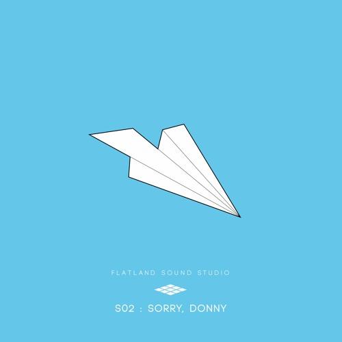Flatland Sound Studio - Sorry, Donny