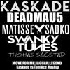 Jaguar, The Legend (Move For Me) [Kaskade vs Tom Ace Atmosphere Mashup] *Free Download*