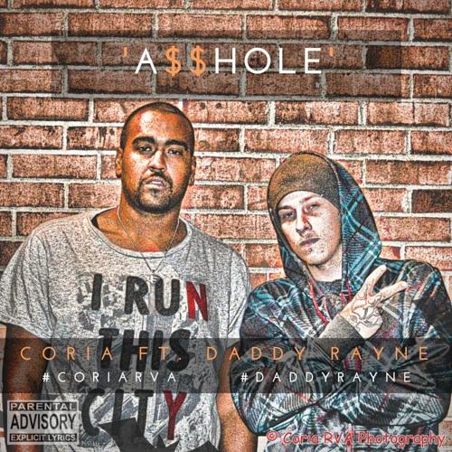 A$$HOLE - Coria ft. Daddy Rayne