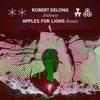 Robert DeLong - Jealousy (Apples For Lions Remix)