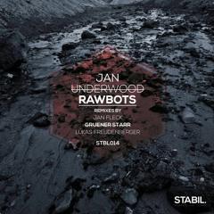 Jan Undɘrwood - Rawbots (Lukas Freudenberger Rmx)