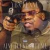 YBN Kenny - Ain't Fuckin With Me