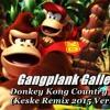 [EDM] Donkey Kong Country - Gangplank Galleon (Keske Remix 2015)