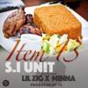 S.I Unit - Item 13 Feat. Lil Zig & Minna (Prod. By T2)