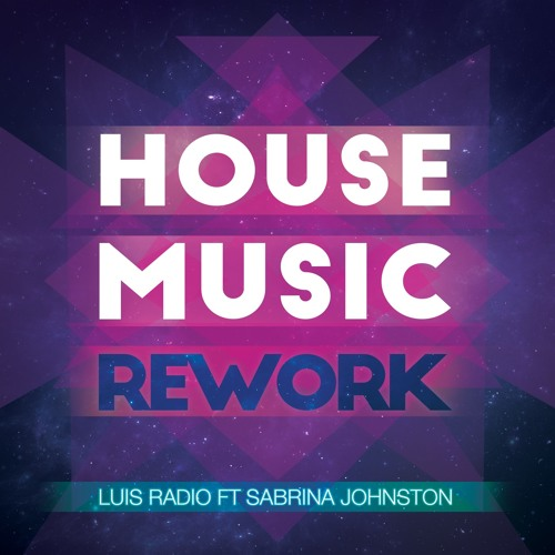 Luis radio feat sabrina johnston house music rework for House music records