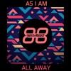 As I Am - All Away (Radio Edit)