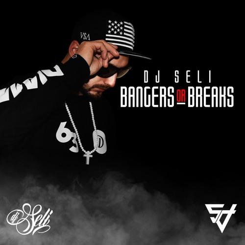 Bangers Or Breaks By Dj Seli