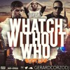 Daddy Yankee vs Eminem vs Tujamo - Watch Without Who (Gerard Corzo Bootleg)[FREE DOWNLOAD en