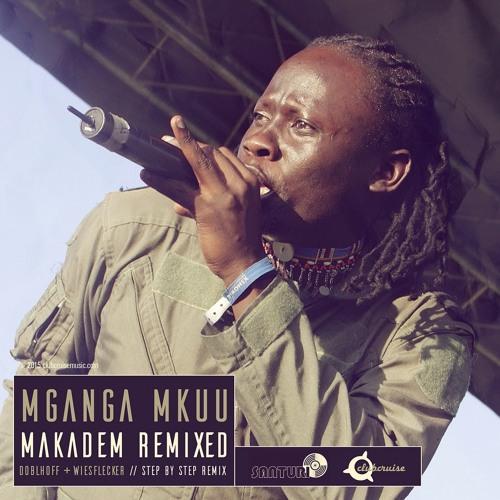 Makadem - MGanga MKuu (Doblhoff & Wiesflecker - Step By Step RMX) Free DL!!