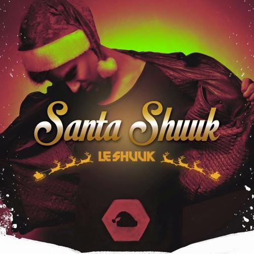 Le Shuuk - Santa Shuuk (XMas Version)