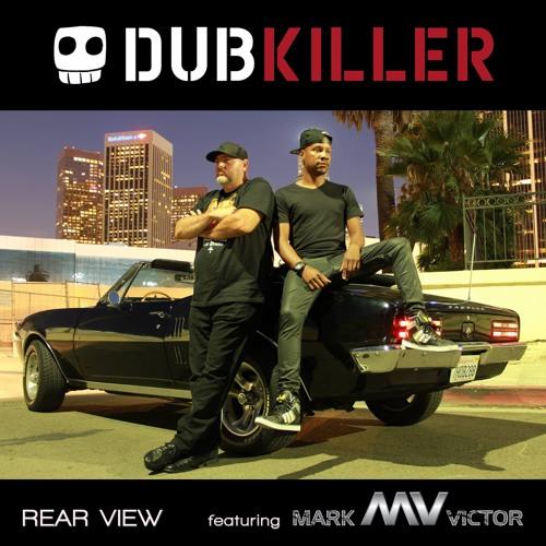 Rear View Dubkiller & Mark Victor