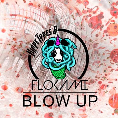 Hippe Types B X Flokami - Blow Up (Original Mix)