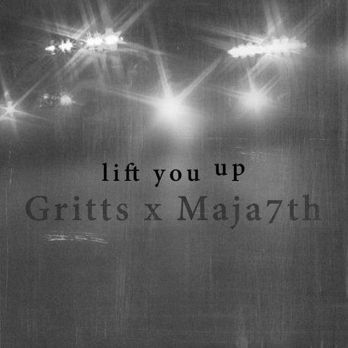 "Gritts & Maja 7th - ""Lift You Up"""