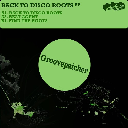 Groovepatcher - Back To Disco Roots