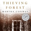 Thieving Forest by Martha Conway, Narrated by Soneela Nankani
