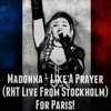 Like A Prayer (Rebel Heart Tour Live From Stockholm) | Enhanced Audio