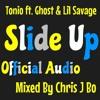 Slide Up - Tonio Ft. Ghost & Lil Savage