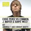 Eddie Perez vs Common, John Mayer & Kanye West - Go! (Andrea Fiorino Goes Groovy Booty)