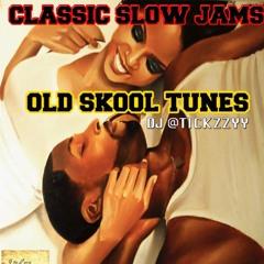 NEW CLASSICS SLOW JAMS MIX (OLD SKOOL TUNES ) @DJTICKZZY