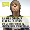 Richard Earnshaw feat. Kathy Brown - It's All Good Stronger On My Own (Andrea Fiorino Mash)