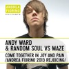 Andy Ward & Random Soul vs Maze - Come Together In Joy And Pain (Andrea Fiorino 2013 Rejoicing)