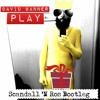 David Banner - Play (Scandall 'N Ros Bootleg Remix) ((((FREE DOWNLOAD))))