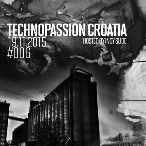 Technopassion Croatia   Hosted By Indy Slide   Episode #6 : Dots