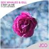 Sex Whales & Eill - C'est La Vie (feat. Lox Chatterbox)