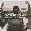 Luca Schreiner - Close To Heaven • Mixtape