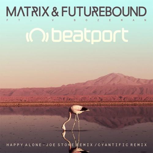 Matrix & Futurebound - Happy Alone ft. V Bozeman (Joe Stone Remix) [OUT NOW!]