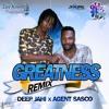 Deep Jahi - Greatness Remix (feat. Agent Sasco)