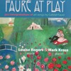 Fauré at Play: Chanson D' Amour.  Mark Kross & Louise Rogers